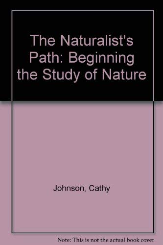 9780802711717: The Naturalist's Path: Beginning the Study of Nature