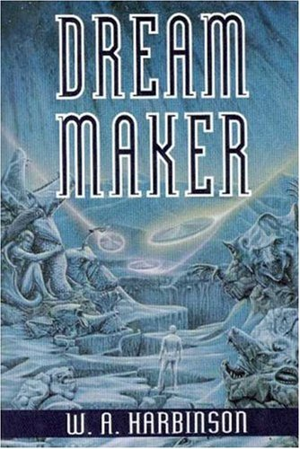 Dream Maker: A Novel: Harbinson, W. A.