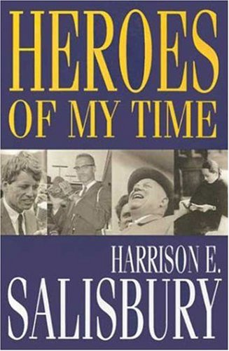 Heroes of My Time: Salisbury, Harrison E.