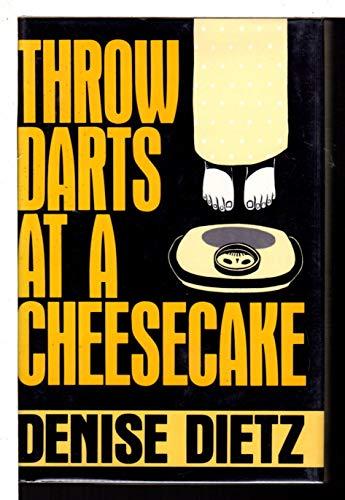 9780802712370: Throw Darts at a Cheesecake