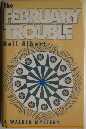 THE FEBRUARY TROUBLE: Albert, Neil