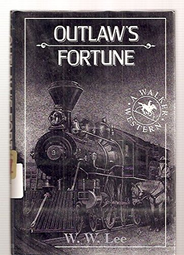 Outlaw's Fortune (A Walker Western) (SUPERB, UNREAD, PRISTINE COPY)---SIGNED & INSCRIBED ...
