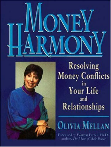 Money Harmony: Resolving Money Conflicts in Your Life and Relationships: Mellan, Olivia