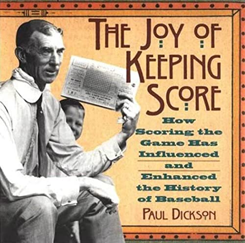 9780802713070: The Joy of Keeping Score: How Scoring the Game Has Influenced and Enhanced the History of Baseball