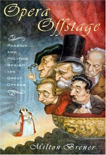 9780802713131: Opera Offstage: Passion and Politics Behind the Great Operas