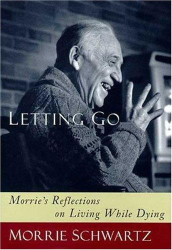 9780802713155: Letting Go: Morrie's Reflections on Living While Dying