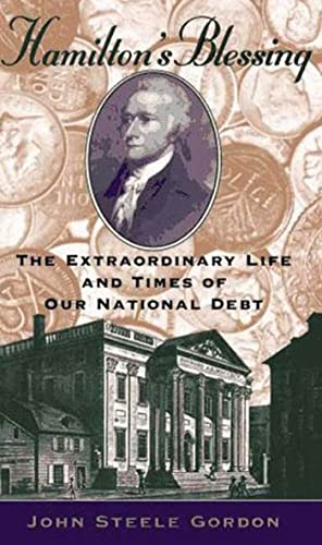 9780802713230: Hamilton's Blessing: The Extraordinary Life and Times of Our National Debt