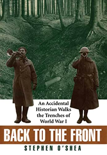 9780802713292: Back to the Front: An Accidental Historian Walks the Trenches of World War I