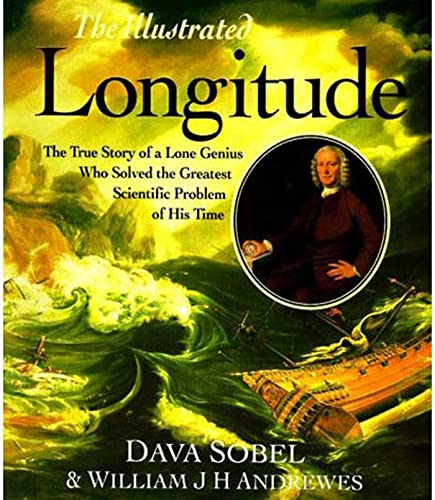 9780802713445: The Illustrated Longitude: The True Story of the Lone Genius Who Solved the Greatest Scientific Problem of His Time