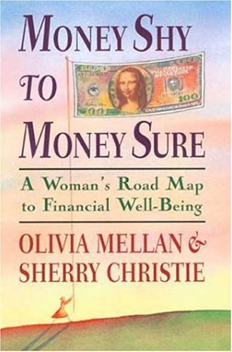 Money Shy to Money Sure: A Woman's: Mellan, Olivia, Christie,