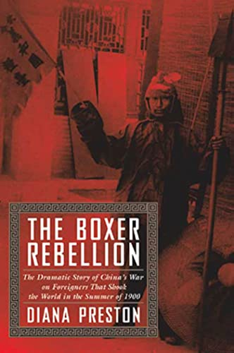9780802713612: The Boxer Rebellion: The Dramatic Story of China's War on Foreigners That Shook the World in the Summer of 1900.