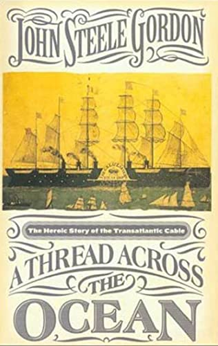 9780802713643: A Thread Across the Ocean: The Heroic Story of the Transatlantic Cable