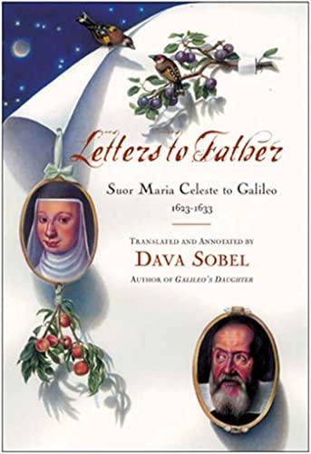 Letters to father : suor Maria Celeste to Galileo, 1623-1633.: Galilei, Maria Celeste.