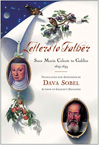 Letters To Father: Suor Maria Celeste to Galileo 1623 - 1633 * SIGNED * - FIRST EDITION -: Sobel, ...
