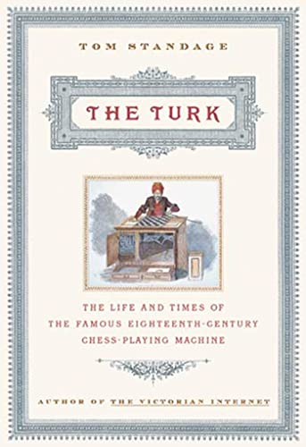 9780802713919: The Turk: The Life and Times of the Famous Eighteenth-Century Chess-Playing Machine