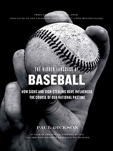 The Hidden Language of Baseball: How Signs and Sign Stealing Have Influenced the Course of Our Na...