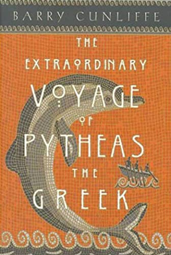 9780802713933: The Extraordinary Voyage of Pytheas the Greek: The Man Who Discovered Britain