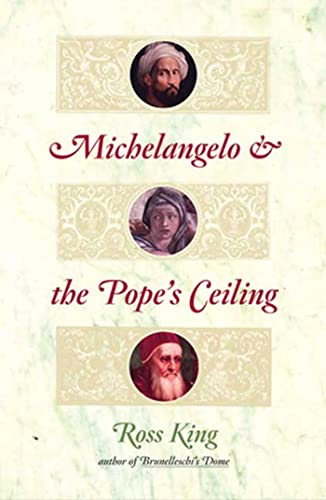 Michelangelo and the Pope's Ceiling (SIGNED): King, Ross