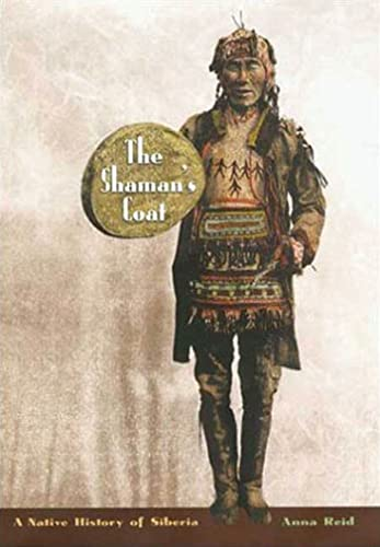 9780802713995: The Shaman's Coat: A Native History of Siberia