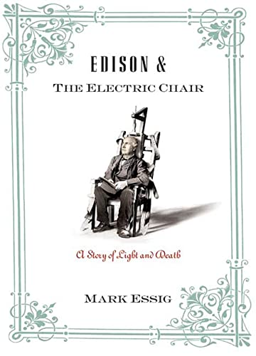 Edison & the Electric Chair A Story of Light and Death: Essig, Mark *Author SIGNED!*