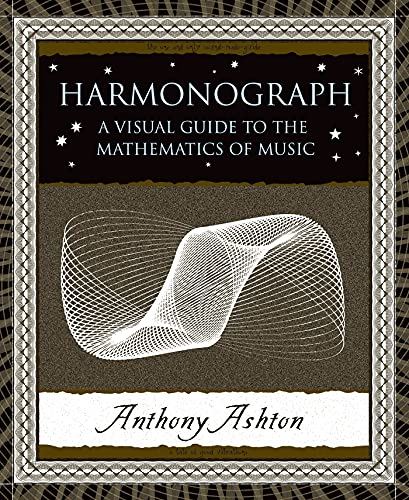 9780802714091: Harmonograph: A Visual Guide to the Mathematics of Music (Wooden Books)