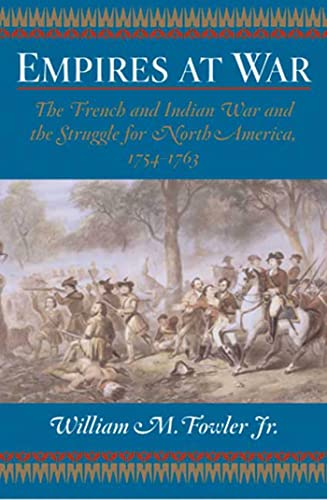 9780802714114: Empires at War: The French and Indian War and the Struggle for North America, 1754-1763