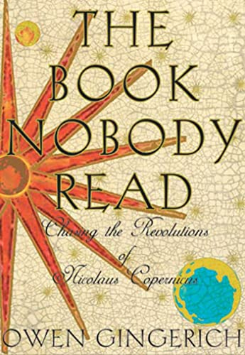 9780802714152: The Book Nobody Read: Chasing the Revolutions of Nicolaus Copernicus