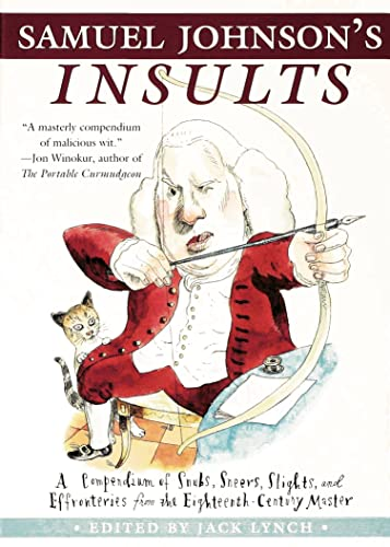 9780802714282: Samuel Johnson's Insults: A Compendium of Snubs, Sneers, Slights and Effronteries from the Eighteenth-Century Master