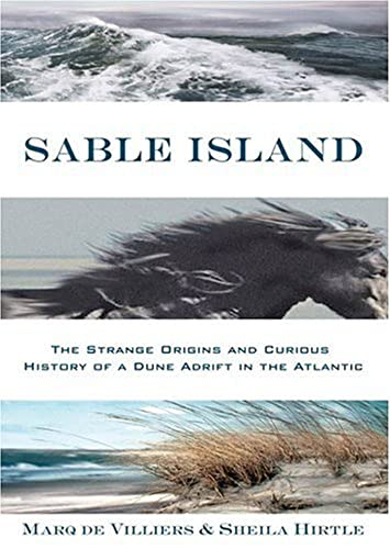 9780802714329: Sable Island: The Strange Origins and Curious History of a Dune Adrift in the Atlantic
