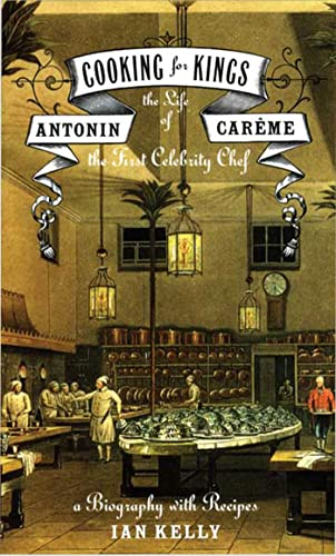 9780802714367: Cooking for Kings: The Life of Antonin Careme, the First Celebrity Chef