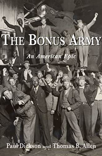 The Bonus Army: An American Epic (9780802714404) by Paul Dickson; Thomas B. Allen