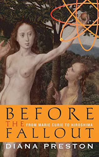 9780802714459: Before The Fallout: From Marie Curie to Hiroshima