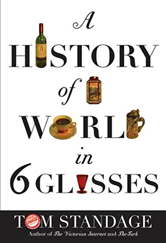 9780802714473: A History Of The World In Six Glasses