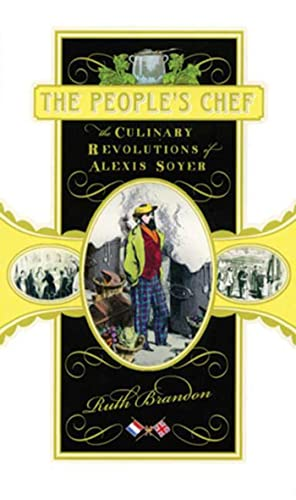 9780802714527: The People's Chef: The Culinary Revolution of Alexis Soyer