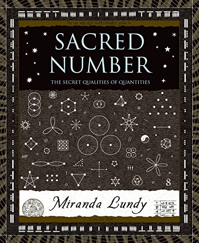 9780802714565: Sacred Number: The Secret Quality of Quantities (Wooden Books)