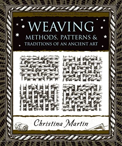 Weaving: Methods, Patterns, and Traditions of the Oldest Art (Wooden Books): Christina Martin