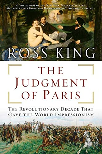 9780802714664: The Judgment of Paris: The Revolutionary Decade That Gave the World Impressionism