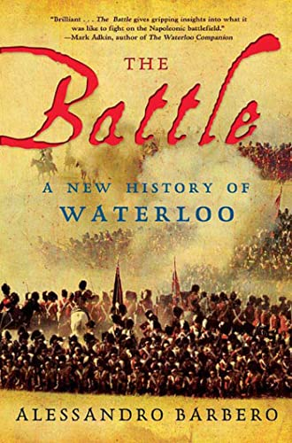 9780802715005: The Battle: A New History of Waterloo