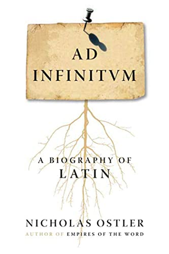9780802715159: Ad Infinitum: A Biography of Latin