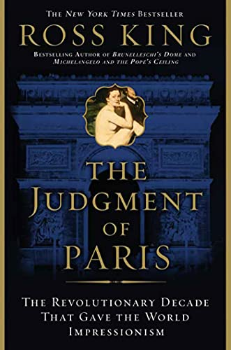 9780802715166: The Judgment of Paris: The Revolutionary Decade That Gave the World Impressionism