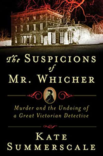 9780802715357: The Suspicions of Mr. Whicher: A Shocking Murder and the Undoing of a Great Victorian Detective