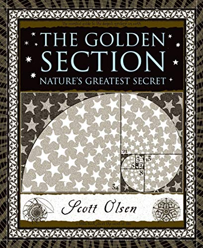 9780802715395: The Golden Section: Nature's Greatest Secret