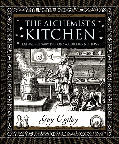9780802715401: The Alchemist's Kitchen: Extraordinary Potions & Curious Notions (Wooden Books)
