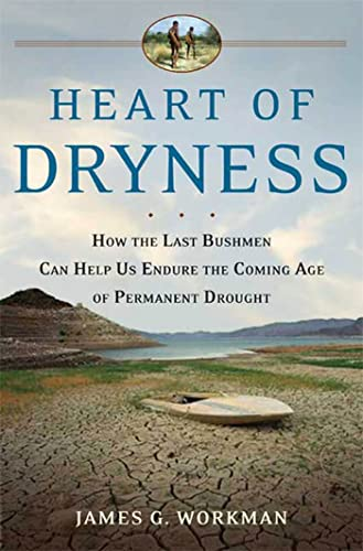 9780802715586: Heart of Dryness: How the Last Bushmen Can Help Us Endure the Coming Age of Permanent Drought