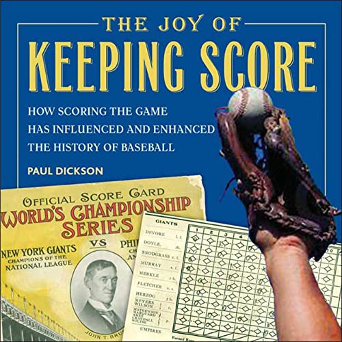 9780802715708: The Joy of Keeping Score: How Scoring the Game Has Influenced and Enhanced the History of Baseball