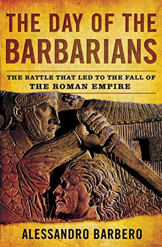 9780802715715: The Day of the Barbarians: The Battle That Led to the Fall of the Roman Empire