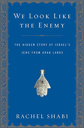 9780802715722: We Look Like the Enemy: The Hidden Story of Israel's Jews from Arab Lands