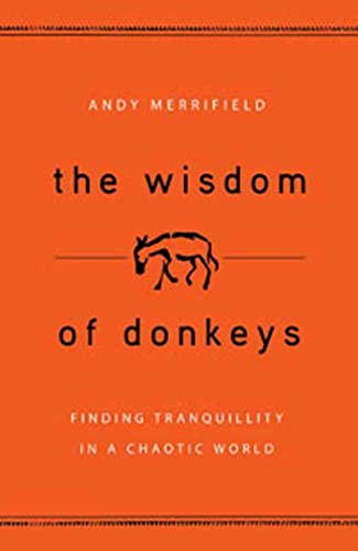 9780802715937: The Wisdom of Donkeys: Finding Tranquility in a Chaotic World