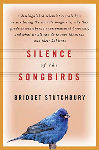 9780802716095: Silence of the Songbirds: How We Are Losing the World's Songbirds and What We Can Do to Save Them