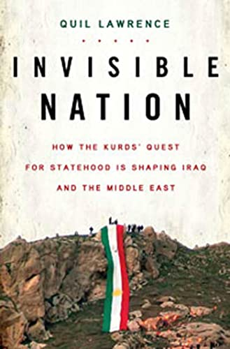 9780802716118: Invisible Nation: How the Kurds' Quest for Statehood Is Shaping Iraq and the Middle East